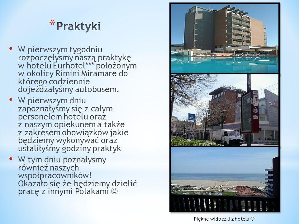 W pierwszym tygodniu rozpoczęłyśmy naszą praktykę w hotelu Eurhotel*** położonym w okolicy Rimini Miramare do którego codziennie dojeżdżałyśmy autobus