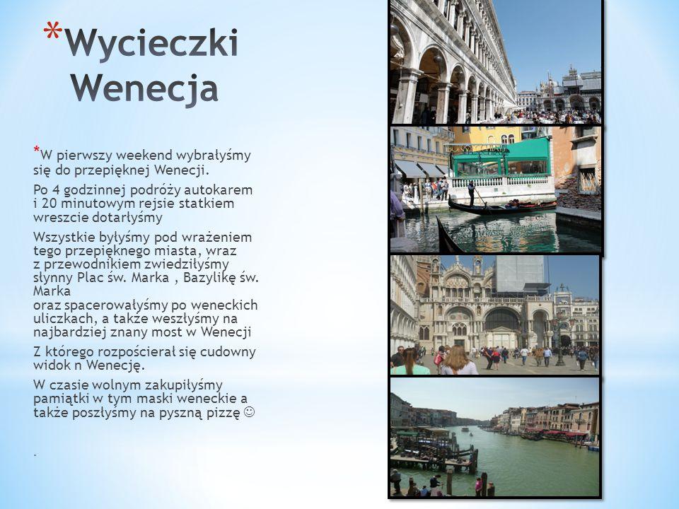 * W pierwszy weekend wybrałyśmy się do przepięknej Wenecji. Po 4 godzinnej podróży autokarem i 20 minutowym rejsie statkiem wreszcie dotarłyśmy Wszyst