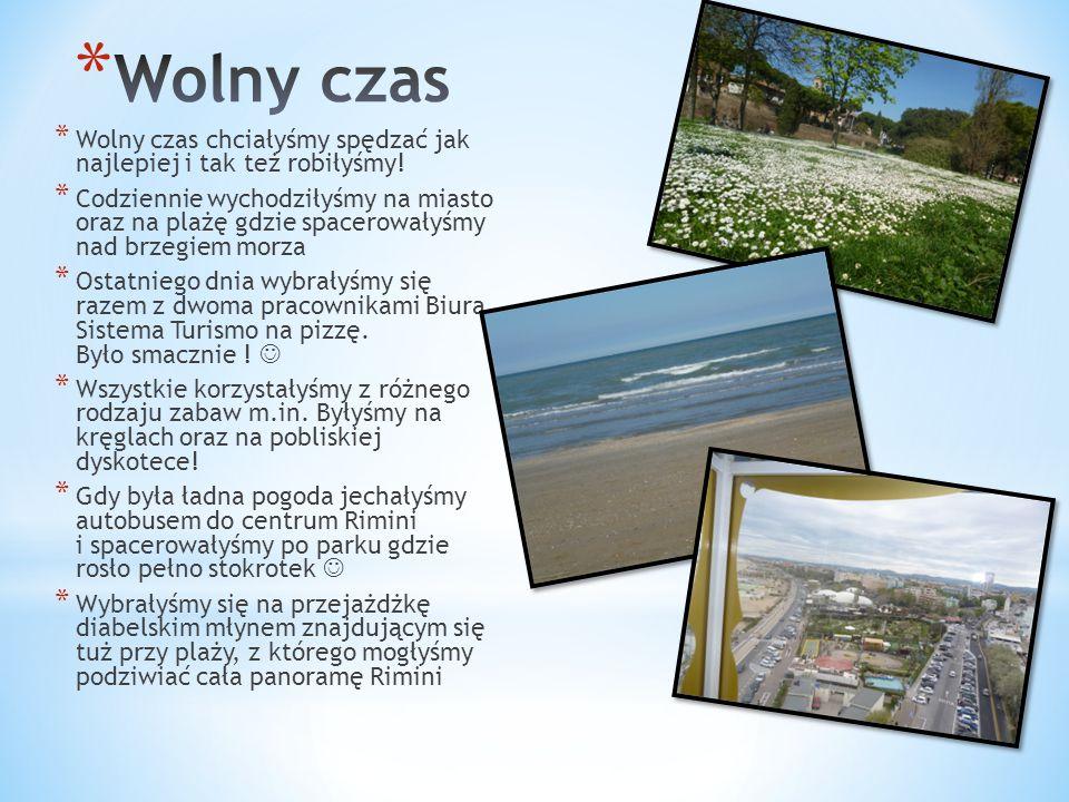 * Wolny czas chciałyśmy spędzać jak najlepiej i tak też robiłyśmy! * Codziennie wychodziłyśmy na miasto oraz na plażę gdzie spacerowałyśmy nad brzegie