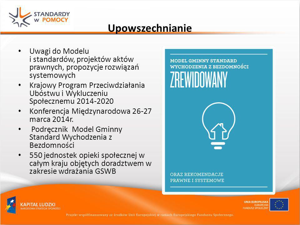 Upowszechnianie Uwagi do Modelu i standardów, projektów aktów prawnych, propozycje rozwiązań systemowych Krajowy Program Przeciwdziałania Ubóstwu i Wy