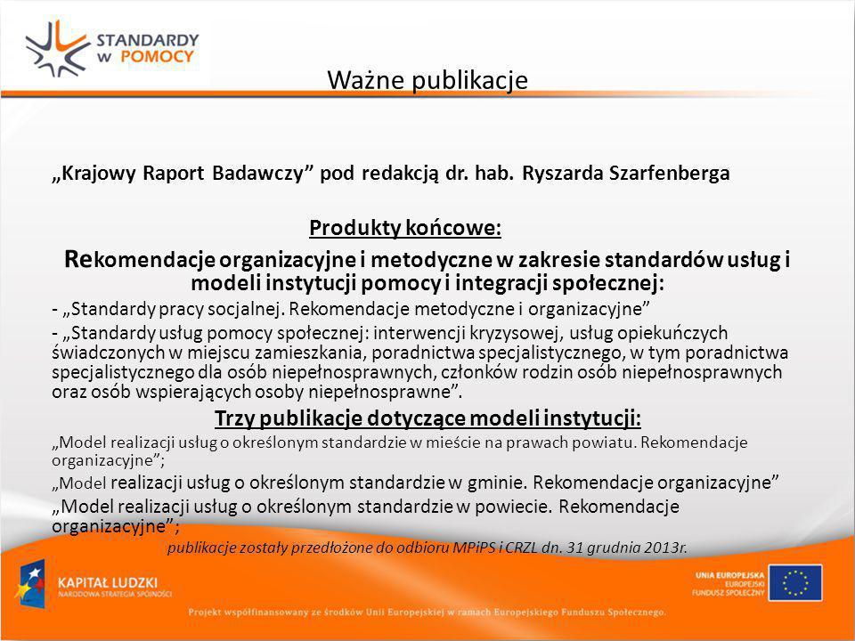 """Ważne publikacje """"Krajowy Raport Badawczy"""" pod redakcją dr. hab. Ryszarda Szarfenberga Produkty końcowe: Re komendacje organizacyjne i metodyczne w za"""