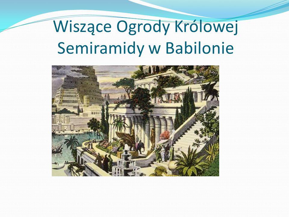 Wiszące Ogrody Królowej Semiramidy w Babilonie