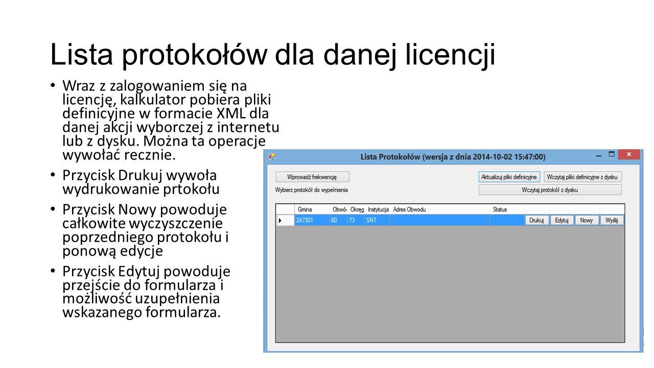 Lista protokołów dla danej licencji Wraz z zalogowaniem się na licencję, kalkulator pobiera pliki definicyjne w formacie XML dla danej akcji wyborczej z internetu lub z dysku.