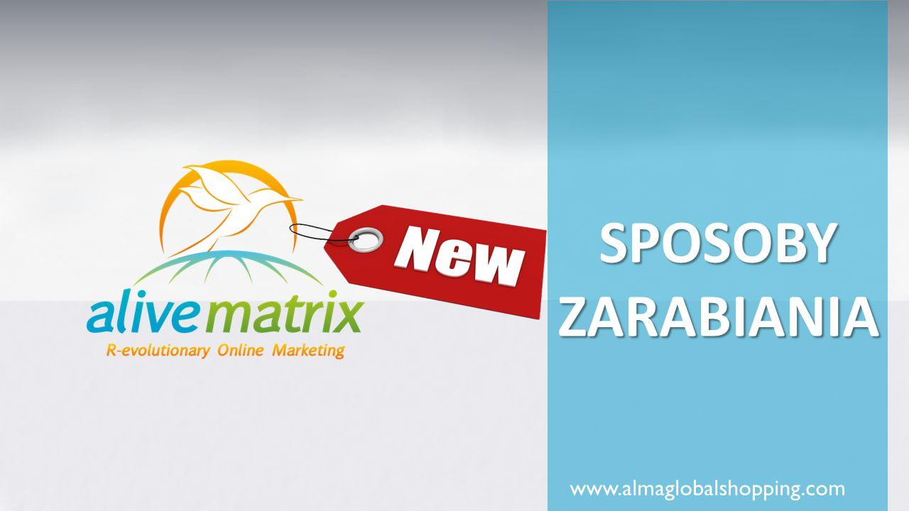 SPOSOBY ZARABIANIA www.almaglobalshopping.com