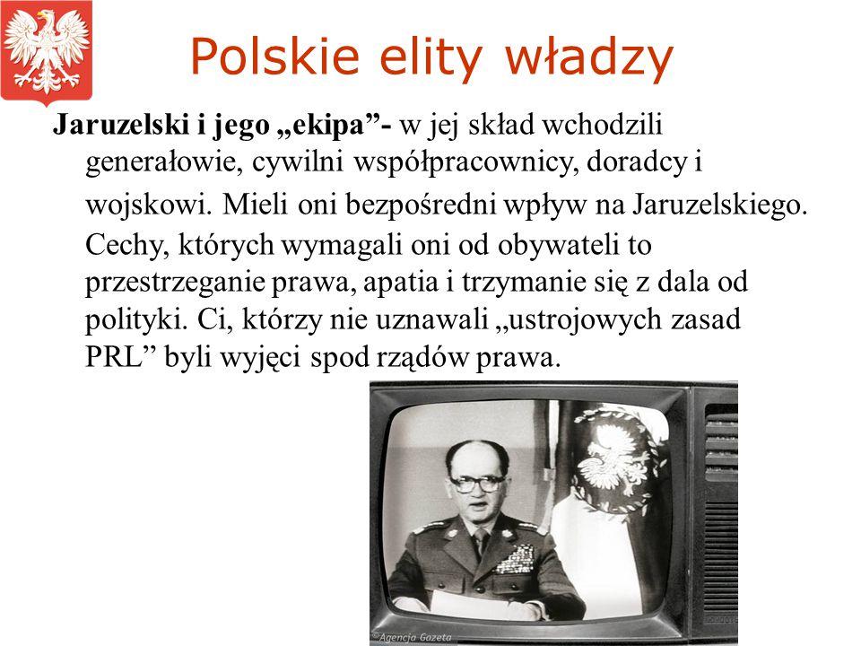 """Polskie elity władzy Jaruzelski i jego """"ekipa - w jej skład wchodzili generałowie, cywilni współpracownicy, doradcy i wojskowi."""