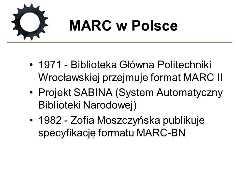 MARC w Polsce 1971 - Biblioteka Główna Politechniki Wrocławskiej przejmuje format MARC II Projekt SABINA (System Automatyczny Biblioteki Narodowej) 19