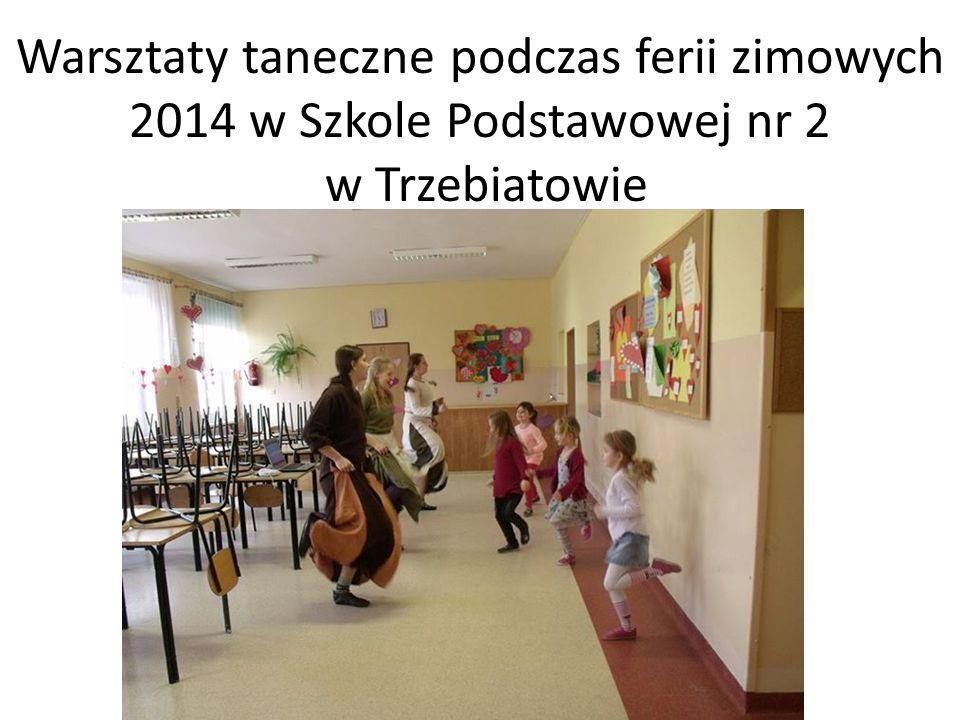 Warsztaty taneczne podczas ferii zimowych 2014 w Szkole Podstawowej nr 2 w Trzebiatowie