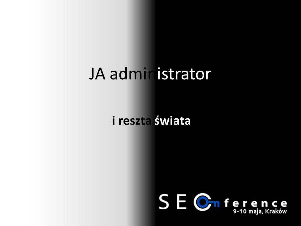JA administrator i reszta świata