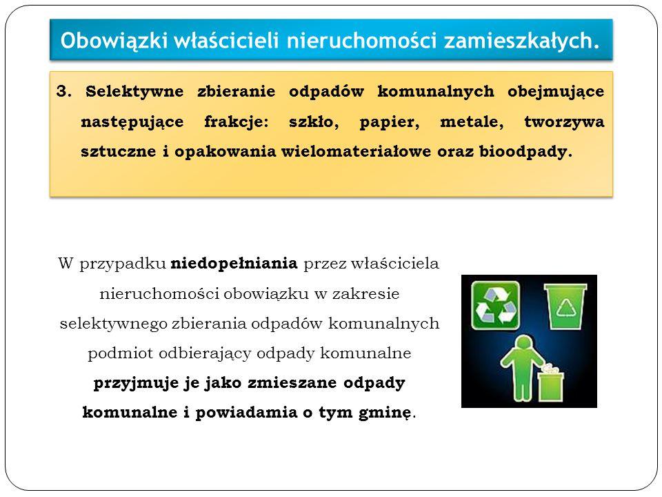 3. Selektywne zbieranie odpadów komunalnych obejmujące następujące frakcje: szkło, papier, metale, tworzywa sztuczne i opakowania wielomateriałowe ora