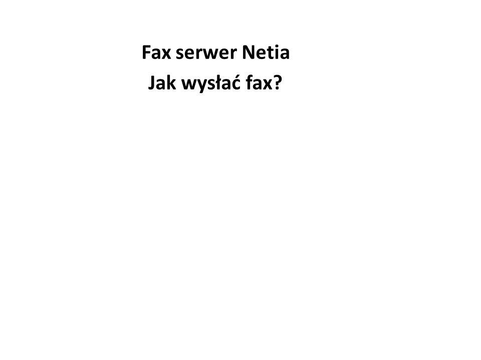 Fax serwer Netia Jak wysłać fax?