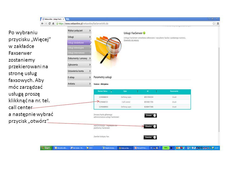 """Po wybraniu przycisku """"Więcej"""" w zakładce Faxserwer zostaniemy przekierowani na stronę usług faxsowych. Aby móc zarządzać usługą proszę klikknąć na nr"""