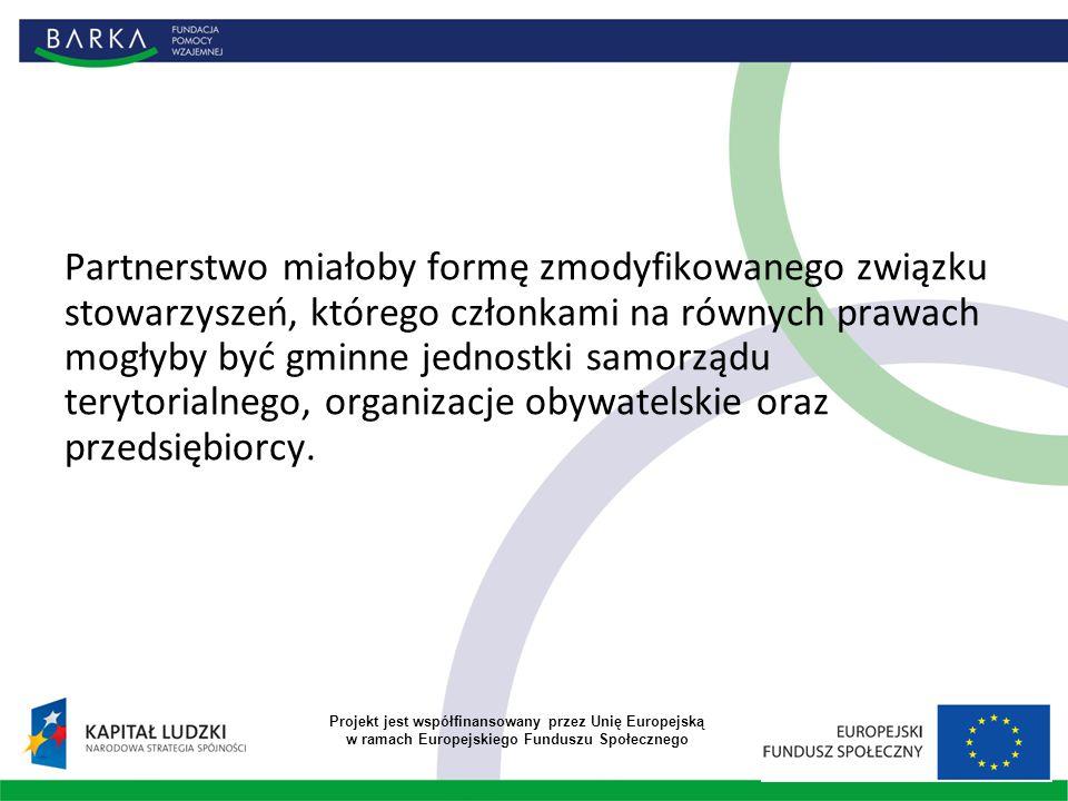 Partnerstwo miałoby formę zmodyfikowanego związku stowarzyszeń, którego członkami na równych prawach mogłyby być gminne jednostki samorządu terytorialnego, organizacje obywatelskie oraz przedsiębiorcy.