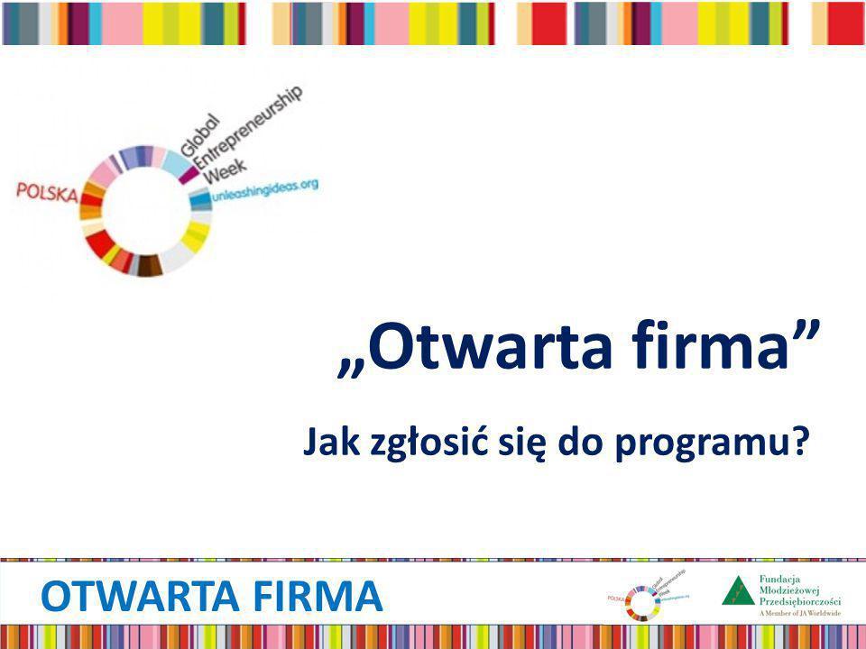 """OTWARTA FIRMA """"Otwarta firma Jak zgłosić się do programu"""