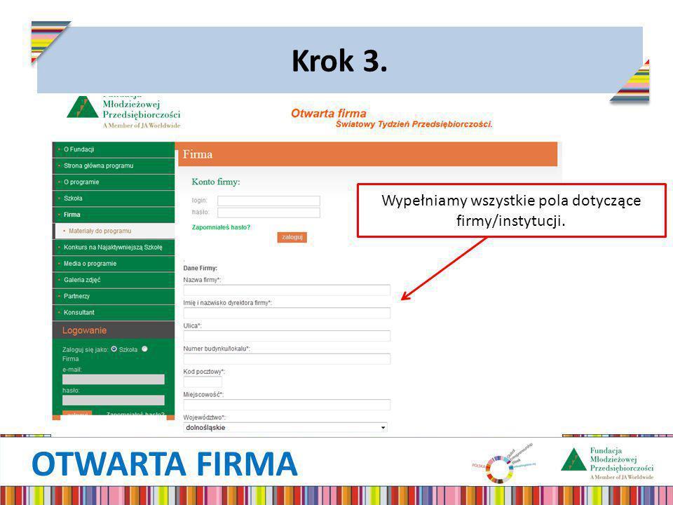 OTWARTA FIRMA Krok 3. Wypełniamy wszystkie pola dotyczące firmy/instytucji.