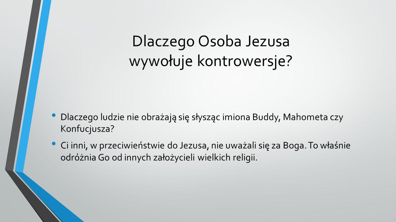 Dlaczego Osoba Jezusa wywołuje kontrowersje.