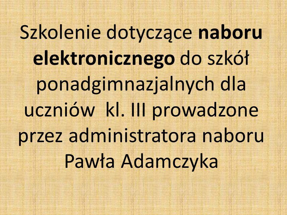Szkolenie dotyczące naboru elektronicznego do szkół ponadgimnazjalnych dla uczniów kl. III prowadzone przez administratora naboru Pawła Adamczyka