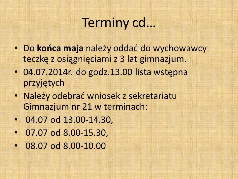Terminy cd… Od 04.07 od 13.00 - 08.07 do godz.