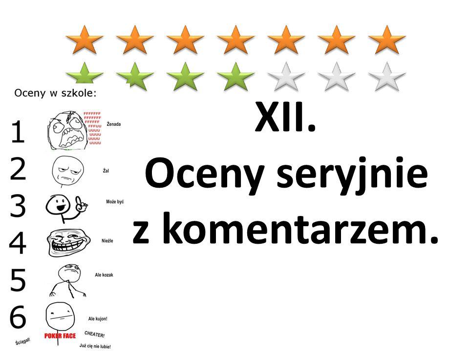 XII. Oceny seryjnie z komentarzem.