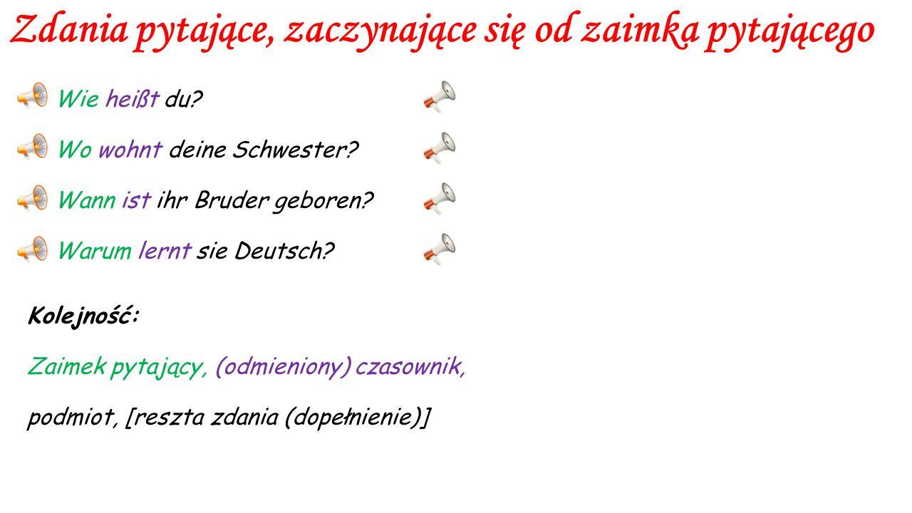 Zdania pytające, zaczynające się od zaimka pytającego Wie heißt du.