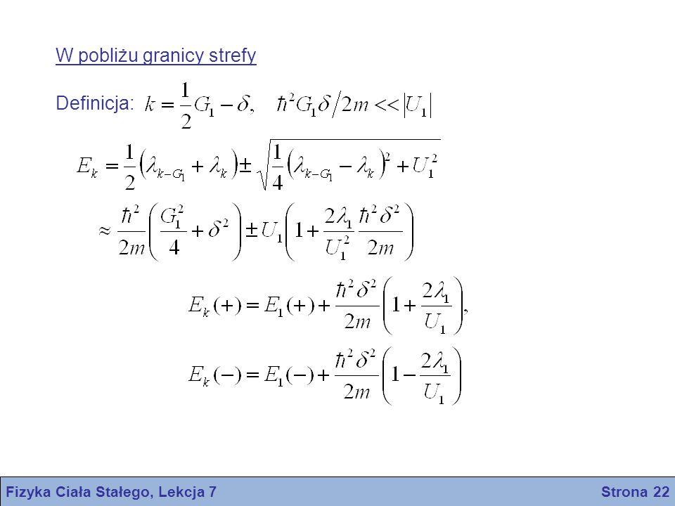 Fizyka Ciała Stałego, Lekcja 7 Strona 22 W pobliżu granicy strefy Definicja: