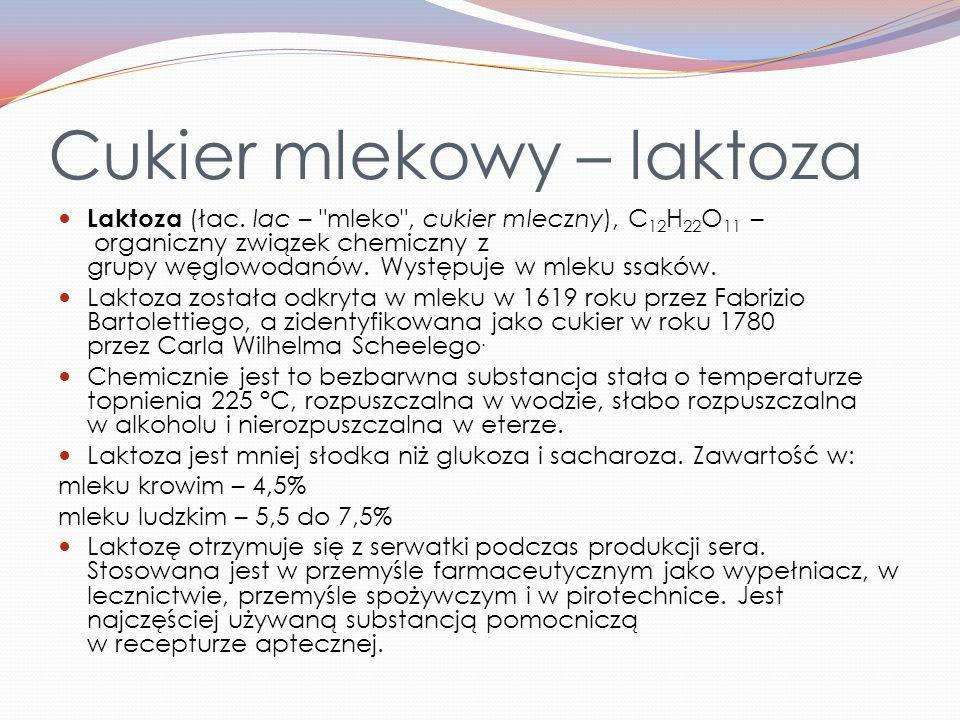 Cukier mlekowy – laktoza Laktoza (łac.