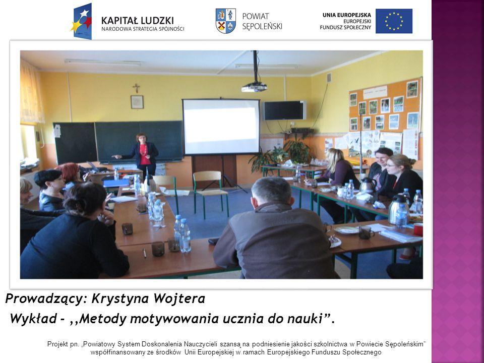 Prowadzący: Krystyna Wojtera Wykład -,,Metody motywowania ucznia do nauki .
