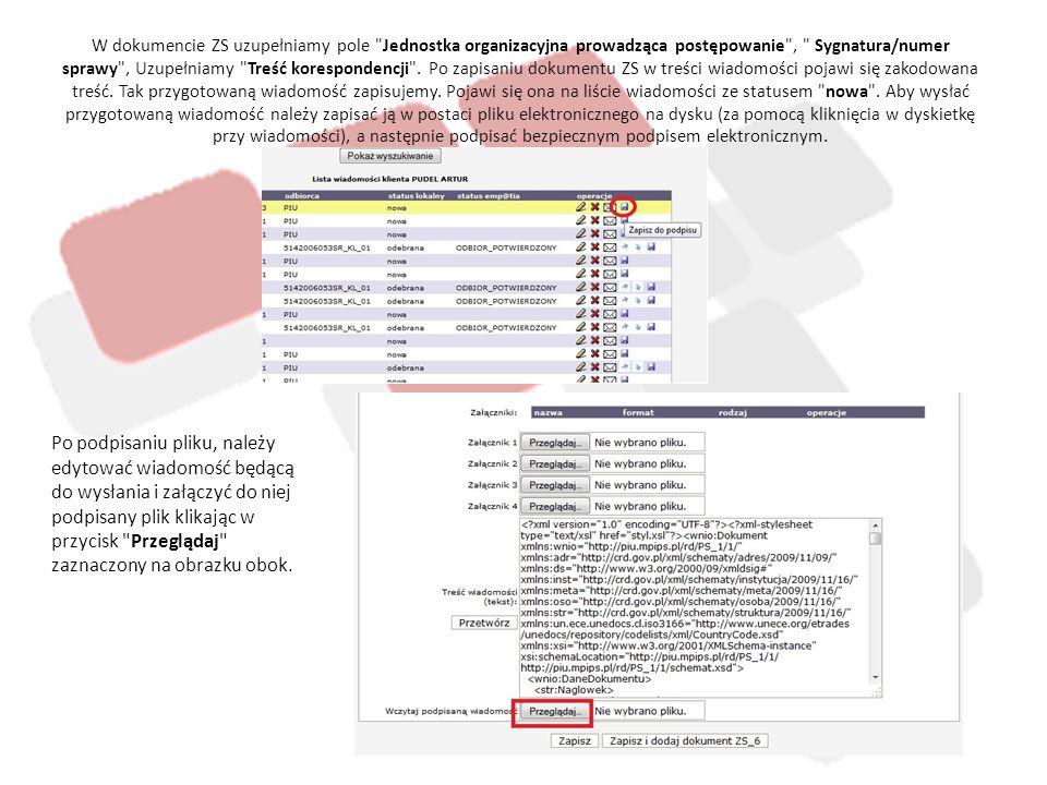 Po poprawnym wskazaniu pliku dokumentu ZS_6 ze złożonym bezpiecznym podpisem elektronicznym otrzymamy poniższy komunikat, który zamykamy kliknięciem OK , a następnie zapisujemy wiadomość.