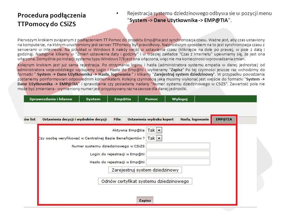 Procedura podłączenia TTPomocy do CSiZS Rejestracja systemu dziedzinowego odbywa sie w pozycji menu