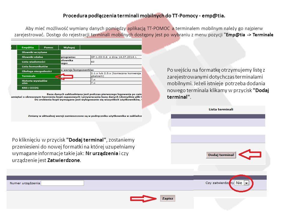 Procedura podłączenia terminali mobilnych do TT-Pomocy - emp@tia. Aby mieć możliwość wymiany danych pomiędzy aplikacją TT-POMOC a terminalem mobilnym