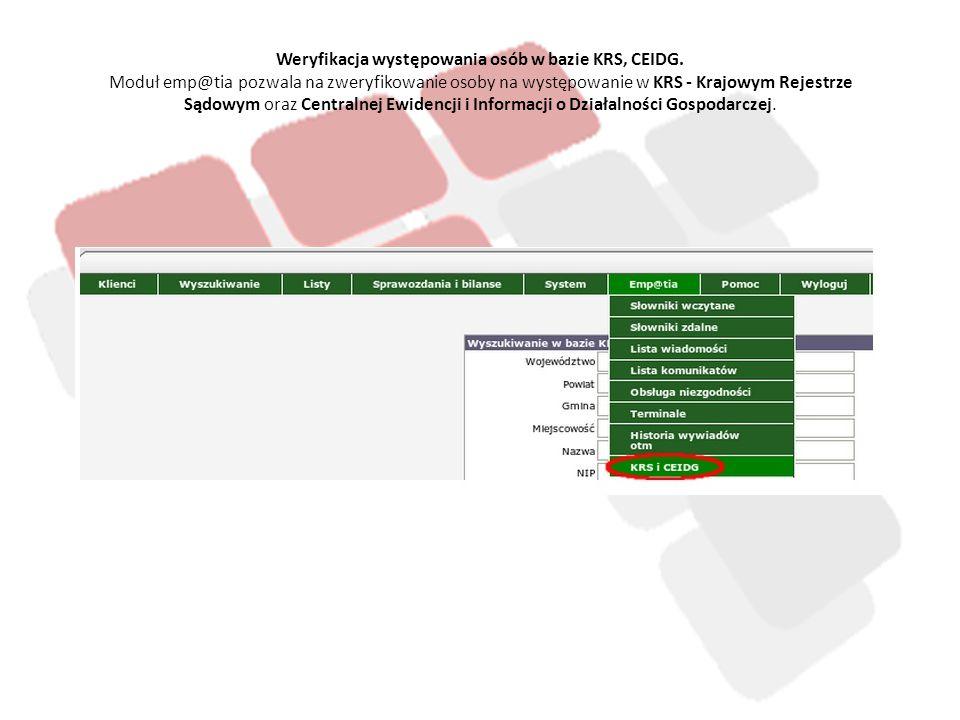Weryfikacja występowania osób w bazie KRS, CEIDG. Moduł emp@tia pozwala na zweryfikowanie osoby na występowanie w KRS - Krajowym Rejestrze Sądowym ora