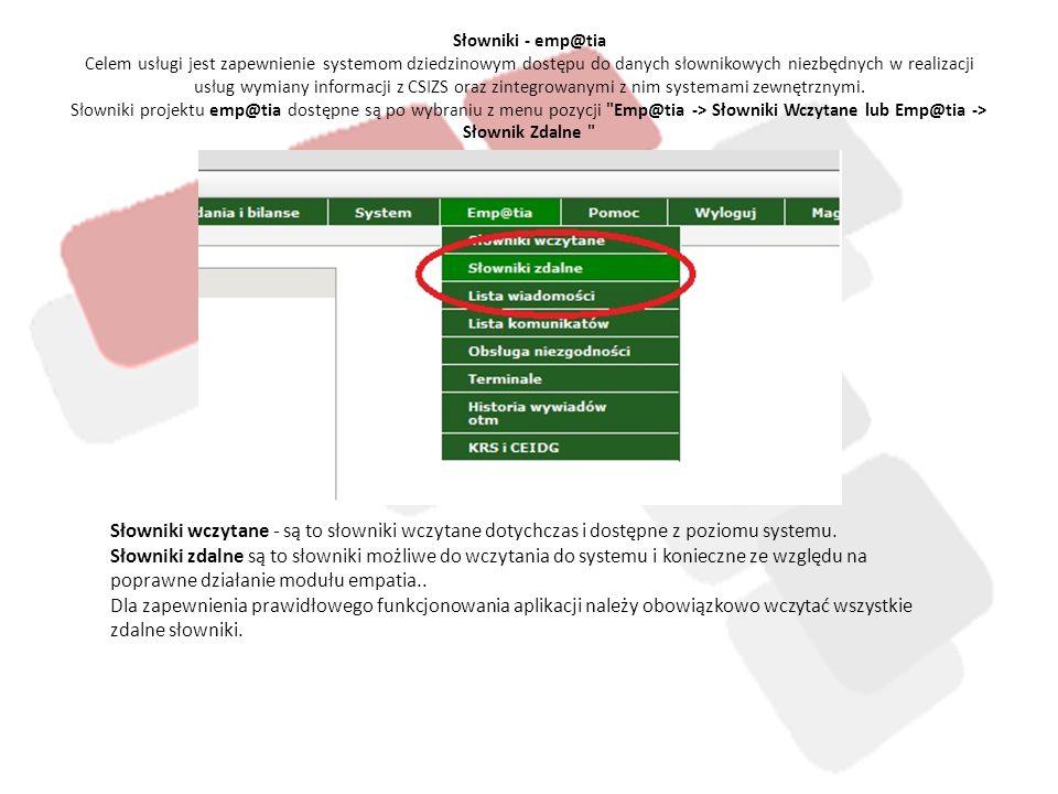 Słowniki - emp@tia Celem usługi jest zapewnienie systemom dziedzinowym dostępu do danych słownikowych niezbędnych w realizacji usług wymiany informacj