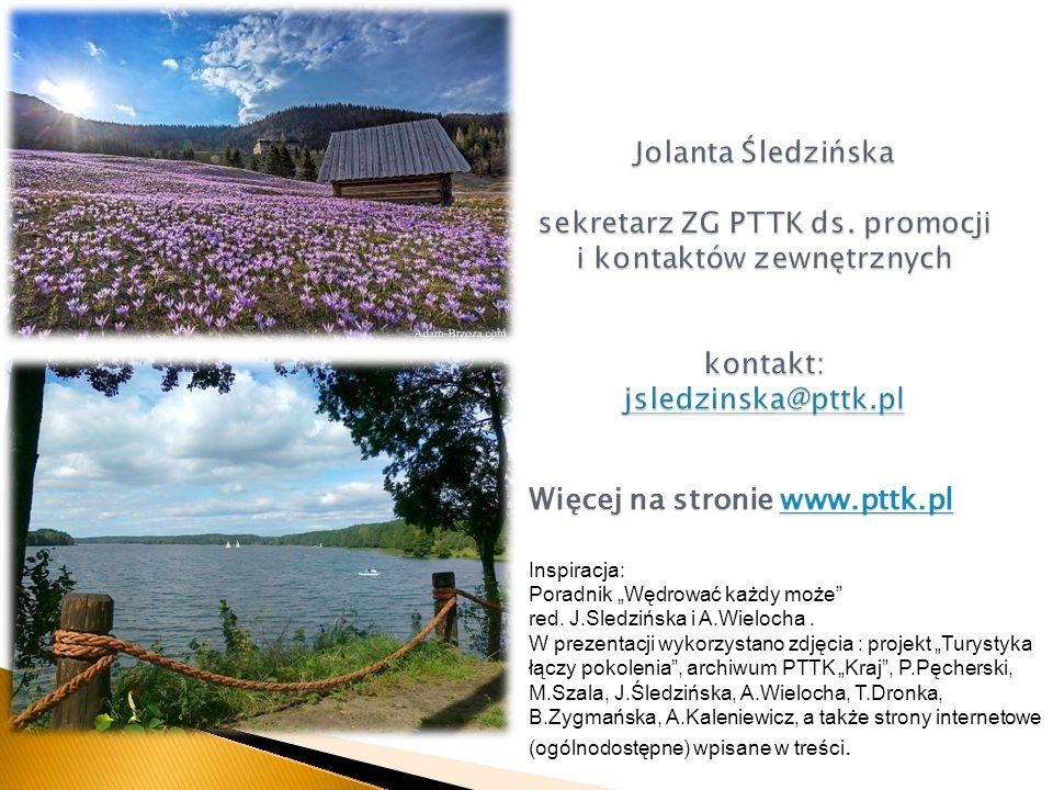 """Więcej na stronie www.pttk.pl www.pttk.pl Inspiracja: Poradnik """"Wędrować każdy może"""" red. J.Sledzińska i A.Wielocha. W prezentacji wykorzystano zdjęci"""