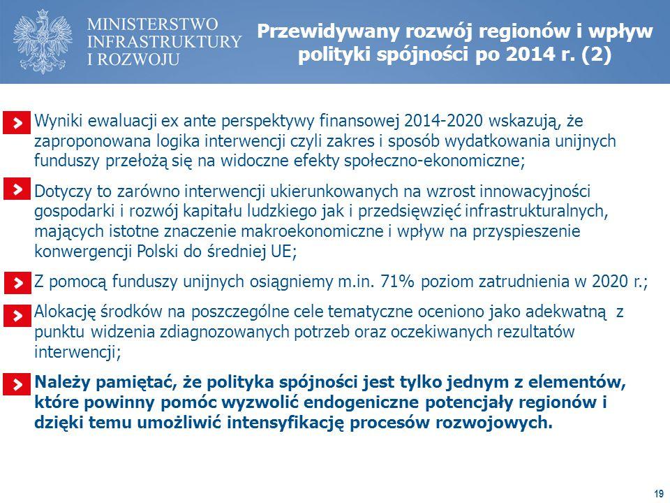 19 Przewidywany rozwój regionów i wpływ polityki spójności po 2014 r.