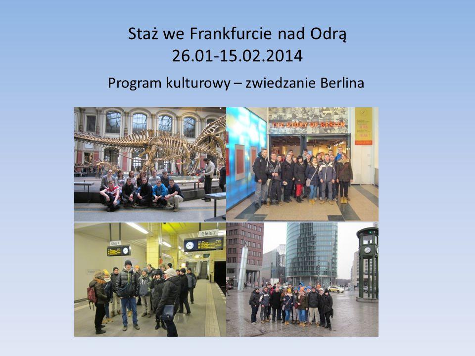 Staż we Frankfurcie nad Odrą 26.01-15.02.2014 Program kulturowy – zwiedzanie Berlina