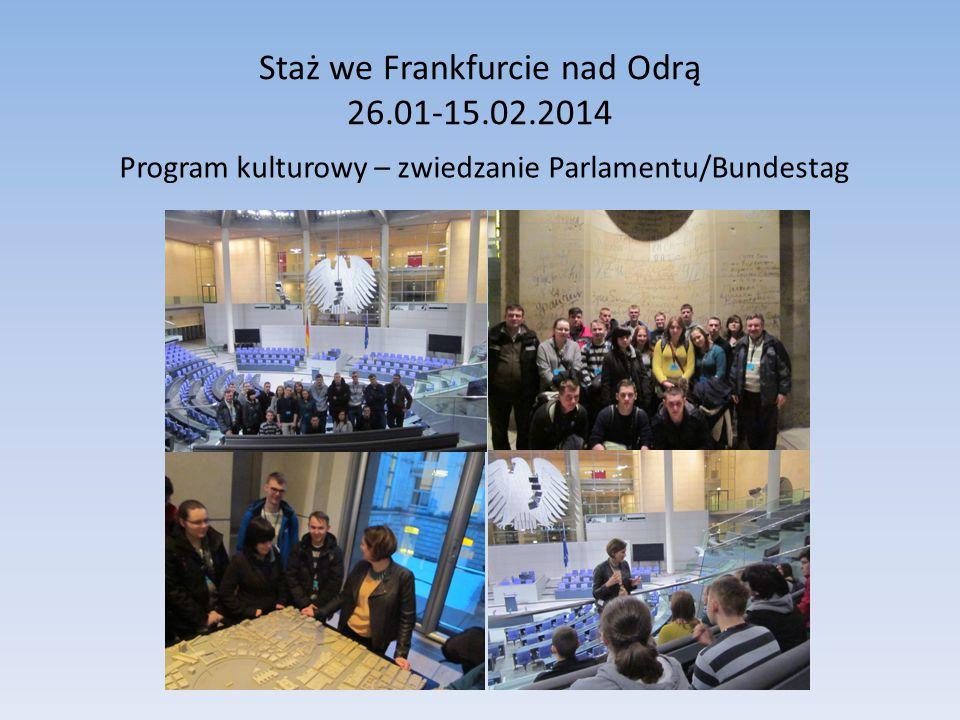 Staż we Frankfurcie nad Odrą 26.01-15.02.2014 Program kulturowy – zwiedzanie Parlamentu/Bundestag