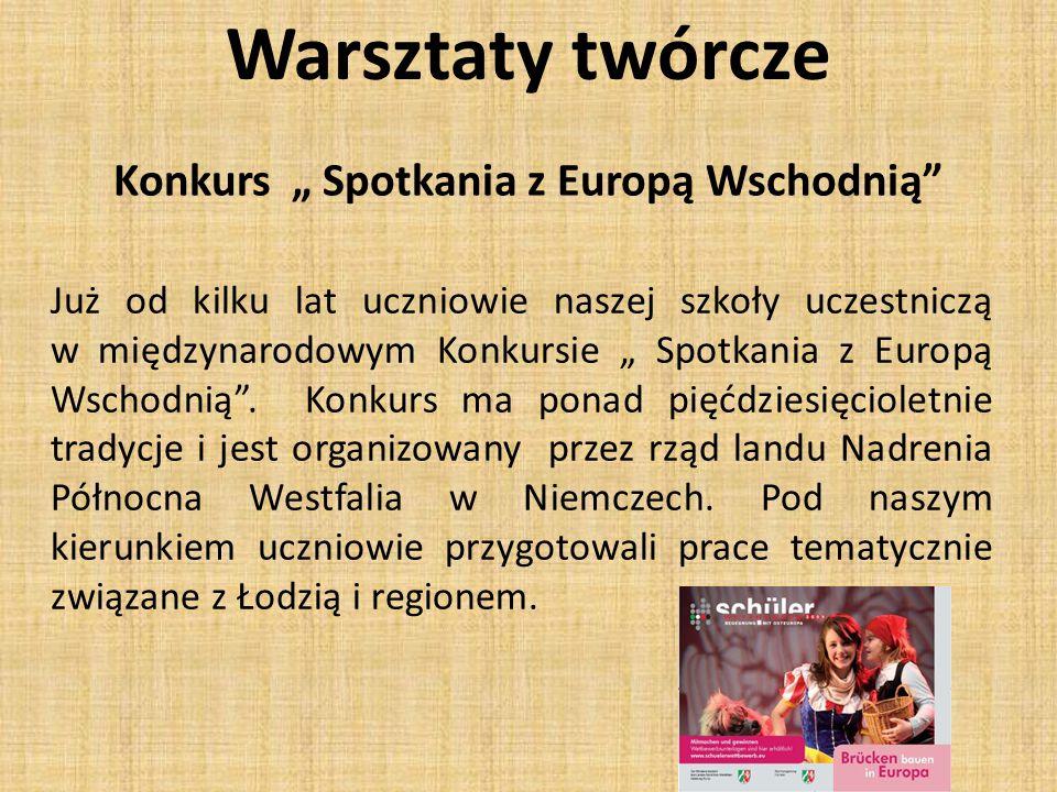 """Konkurs """" Spotkania z Europą Wschodnią Już od kilku lat uczniowie naszej szkoły uczestniczą w międzynarodowym Konkursie """" Spotkania z Europą Wschodnią ."""