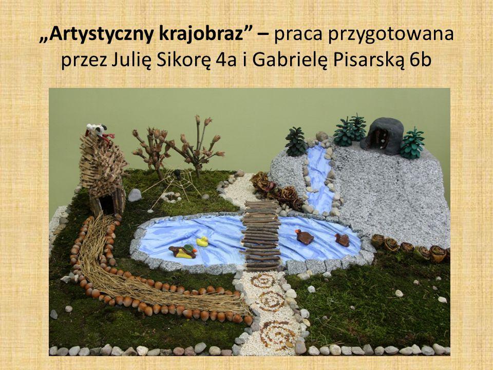 """""""Artystyczny krajobraz – praca przygotowana przez Julię Sikorę 4a i Gabrielę Pisarską 6b"""