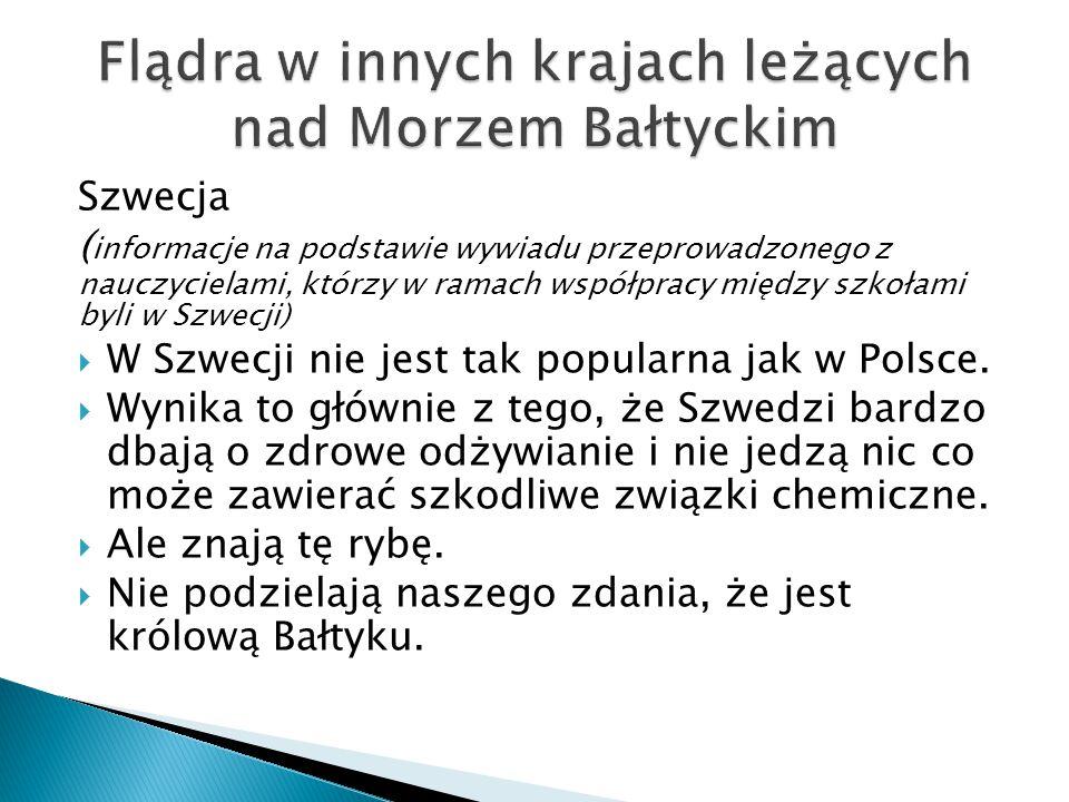  Flądra jest jedną z najpopularniejszych ryb w Polsce.