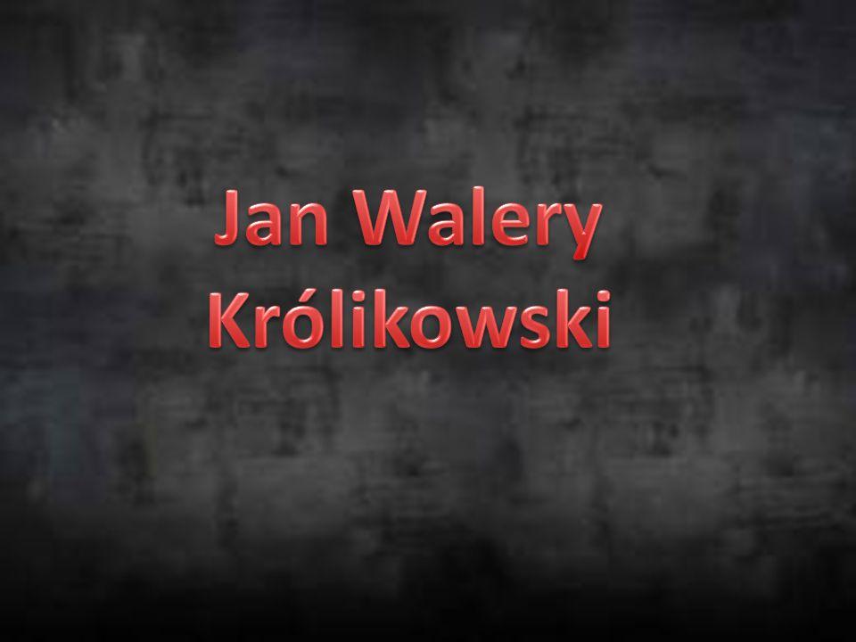 Jan Walery Królikowski (ur.4 kwietnia 1820 w Warszawie, zm.