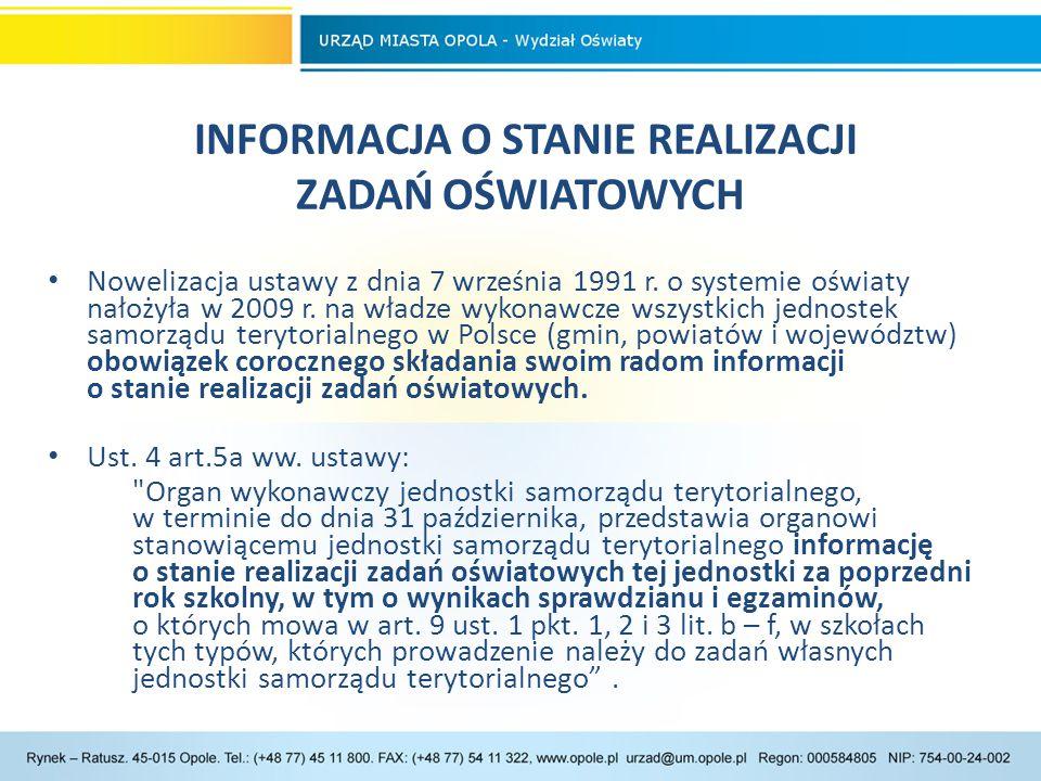 ZADANIA OŚWIATOWE MIASTA OPOLA Opole jako miasto na prawach powiatu jest gminą o statusie miasta, wykonującą zadania powiatu.