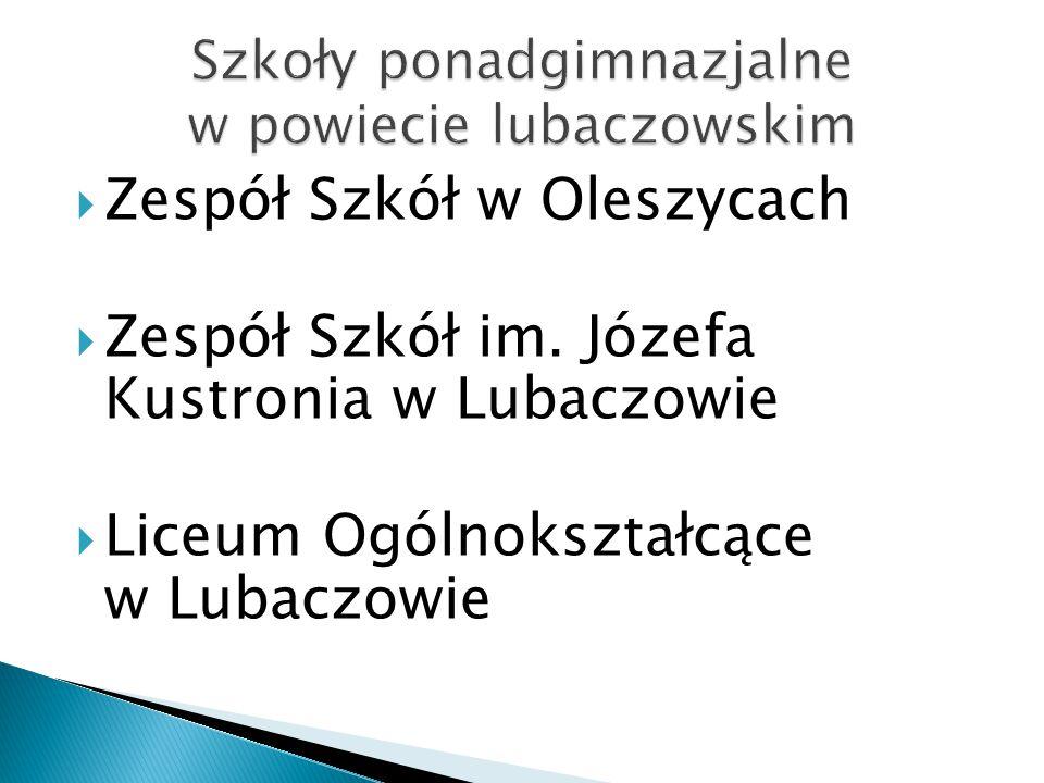  Zespół Szkół w Oleszycach  Zespół Szkół im. Józefa Kustronia w Lubaczowie  Liceum Ogólnokształcące w Lubaczowie