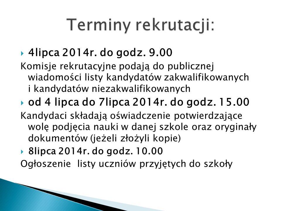  4lipca 2014r. do godz. 9.00 Komisje rekrutacyjne podają do publicznej wiadomości listy kandydatów zakwalifikowanych i kandydatów niezakwalifikowanyc
