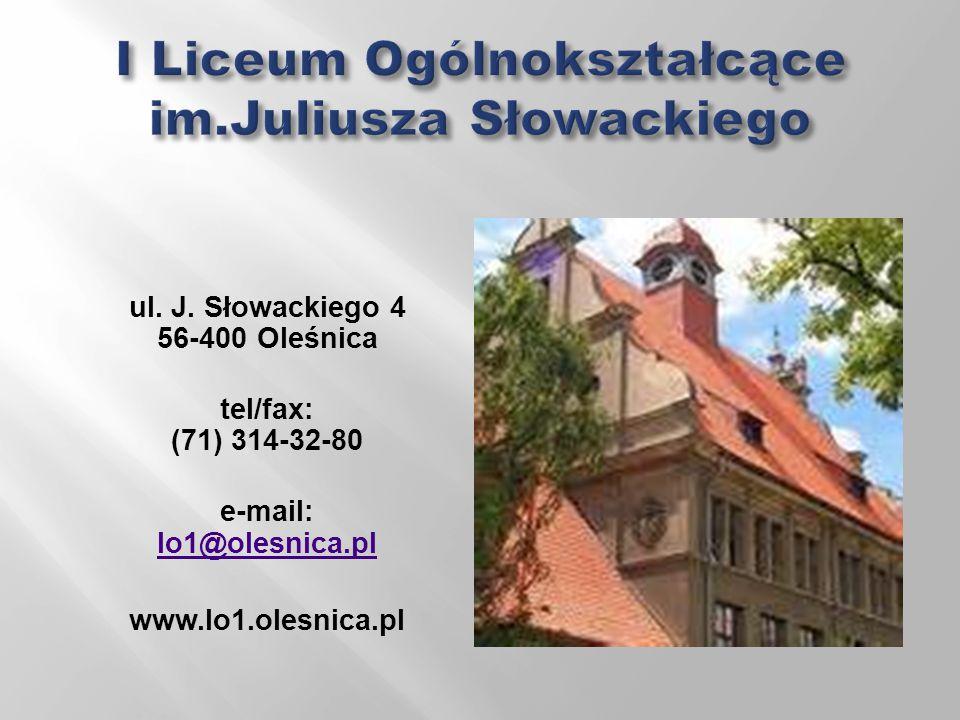 ul. J. Słowackiego 4 56-400 Oleśnica tel/fax: (71) 314-32-80 e-mail: lo1@olesnica.pl lo1@olesnica.pl www.lo1.olesnica.pl