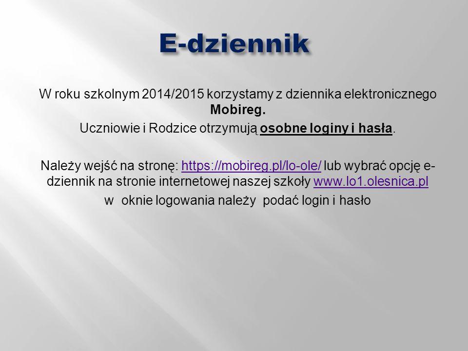 W roku szkolnym 2014/2015 korzystamy z dziennika elektronicznego Mobireg. Uczniowie i Rodzice otrzymują osobne loginy i hasła. Należy wejść na stronę: