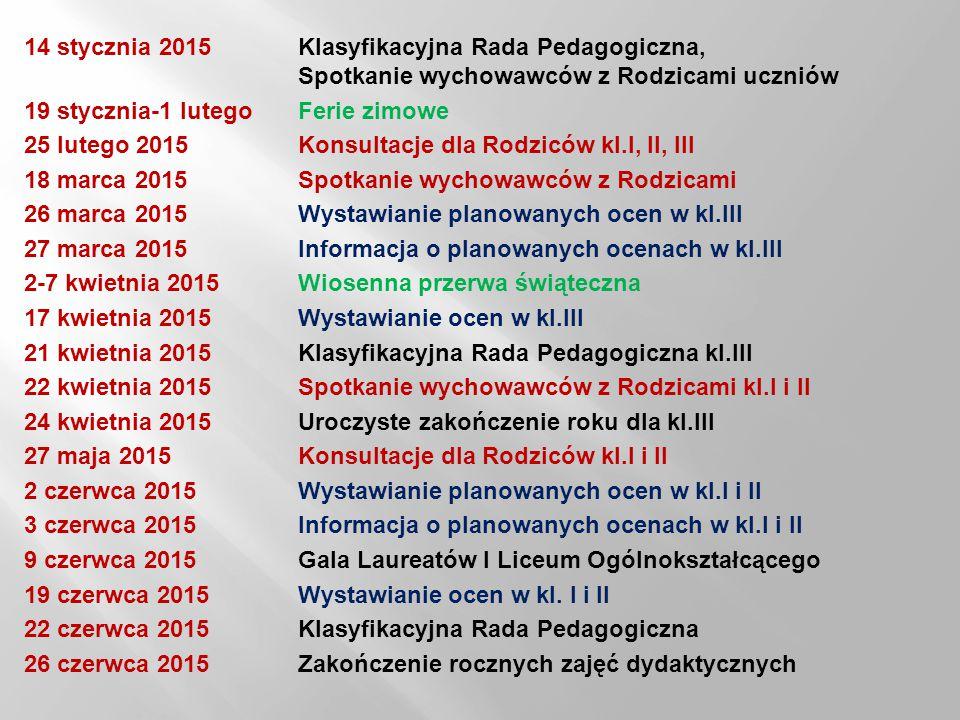 14 stycznia 2015Klasyfikacyjna Rada Pedagogiczna, Spotkanie wychowawców z Rodzicami uczniów 19 stycznia-1 lutego Ferie zimowe 25 lutego 2015 Konsultac