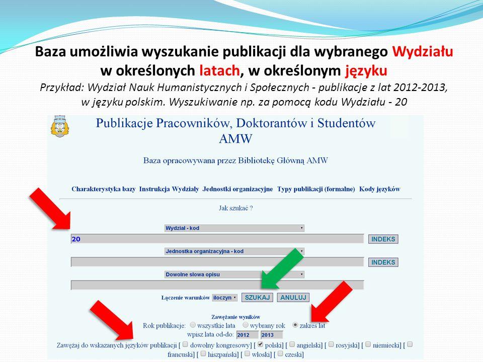 Baza umożliwia wyszukanie publikacji dla wybranego Wydziału w określonych latach, w określonym języku Przykład: Wydział Nauk Humanistycznych i Społecz