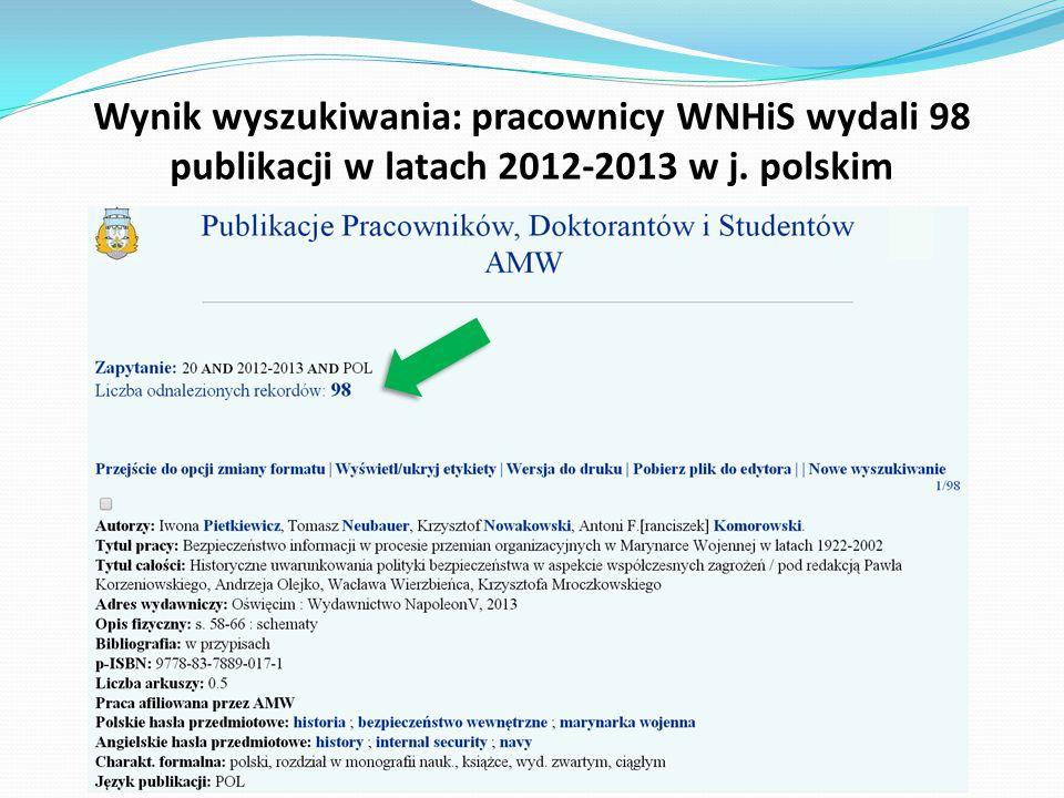 Wynik wyszukiwania: pracownicy WNHiS wydali 98 publikacji w latach 2012-2013 w j. polskim