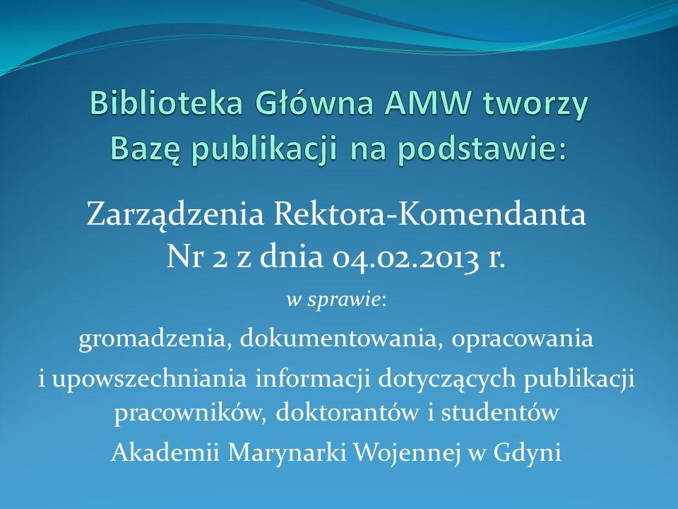 Zarządzenia Rektora-Komendanta Nr 2 z dnia 04.02.2013 r. w sprawie: gromadzenia, dokumentowania, opracowania i upowszechniania informacji dotyczących