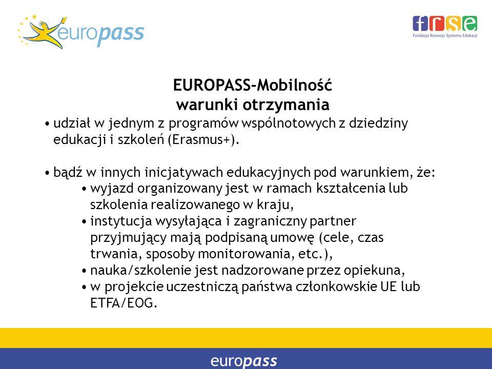 europass EUROPASS-Mobilność warunki otrzymania udział w jednym z programów wspólnotowych z dziedziny edukacji i szkoleń (Erasmus+). bądź w innych inic