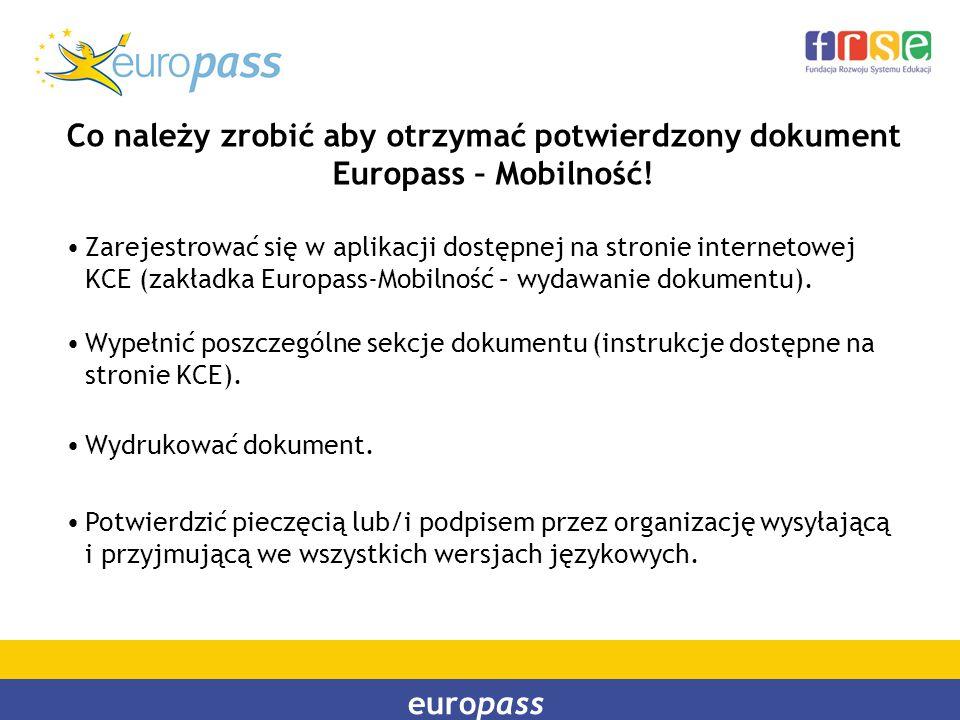 europass Co należy zrobić aby otrzymać potwierdzony dokument Europass – Mobilność! Zarejestrować się w aplikacji dostępnej na stronie internetowej KCE